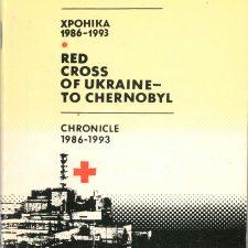 Red Cross of Ukraine - to Chernobyl. Chronicle 1986 - 1993